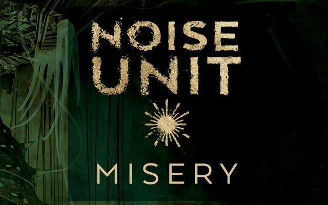 Noise Unit releases new single, Misery